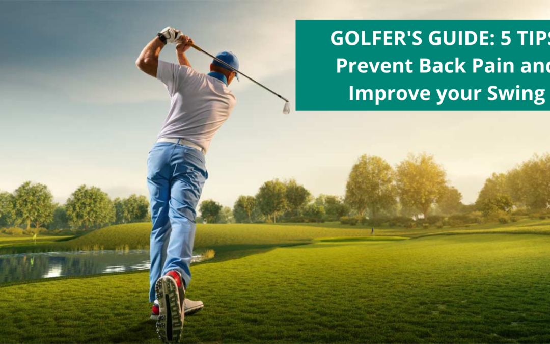 Golfer's guide: 5 tips to prevent back pain and improve your swing